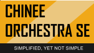 CHINEE  ORCHESTRA SE SIMPLIFIED, YET NOT SIMPLE